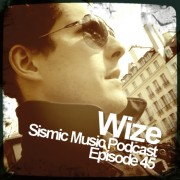 Sismic Music Podcast - Episode 45 - Wize